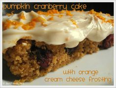 I think I am obsessed with Pumpkin.and I love to bake, so I just keep adding pumpkiny desserts! Jam Hands: Pumpkin Cranberry Cake with Orange Cream Cheese Frosting Just Desserts, Delicious Desserts, Dessert Recipes, Yummy Food, Pumpkin Recipes, Fall Recipes, Pumpkin Pumpkin, Christmas Recipes, Cranberry Cake