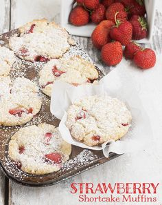 Strawberry Shortcake Muffins-I add 1/4 c nutter and 1/4 c lard for a more fluffy texture-heavenly