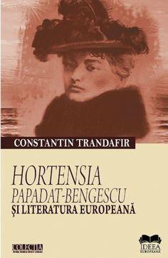 PDF Hortensia Papadat Bengescu Si Literatura Europeana De Constantin Trandafir