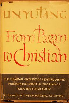 From Pagan to Christian, Lin Yutang