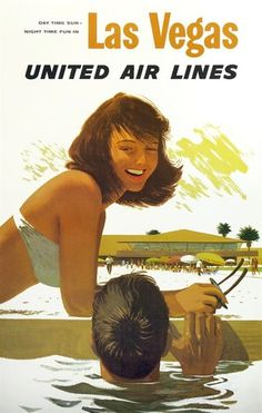 United Air Lines travel poster by Stan Galli, If Don Don Draper went to Las Vegas, this is what it would like. Vintage summer, poolside in Vegas. Retro Airline, Airline Travel, Vintage Airline, Air Travel, Travel Wall, Las Vegas Usa, Las Vegas Trip, Nevada, Old Vegas