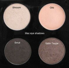 MAC Eyeshadow Quad: These shades are flattering on every eye color and skin tone: Shroom, Orb, Smut and Satin Taupe.