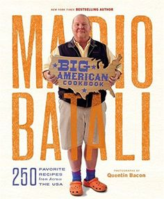 Mario Batali--Big American Cookbook: 250 Favorite Recipes from Across the USA by Mario Batali. Mario Batali, Big American Cookbook: 250 Favorite Recipes from Across the USA. Butterscotch Pie, Boston Cream Pie, Mario Batali, Seafood Soup, Us Foods, Thing 1, Tasty Dishes, American, Bestselling Author