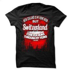 New Zealand Is My Home Now But Switzerland Forever Runs - tshirt design #lace tee #womens sweatshirt