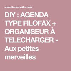 DIY : AGENDA TYPE FILOFAX + ORGANISEUR À TELECHARGER - Aux petites merveilles