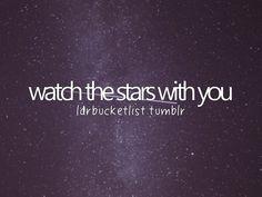 watch the stars with you #bucketlist