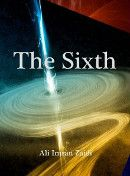 The Sixth, by Ali Imran Zaidi: I cannot describe or categorize this story, but I think you should read it anyway!