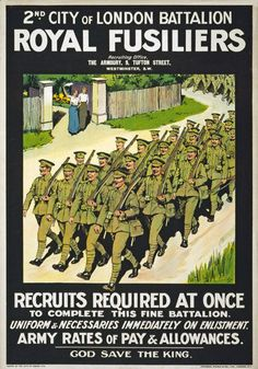 """Title: 2nd City of London Battalion, Royal Fusiliers. Recruits required at once to complete this fine battalion. A1 (841 x 610mm) 33"""" x 24"""" Approx. A2 (610 x 432mm) 24"""" x 17"""" Approx. A3 (432 x 305mm) 17"""" x 12"""" Approx. 