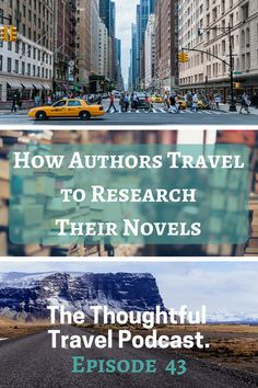 How Authors Travel to Research Their Novels - Episode 43 - The Thoughtful Travel Podcast