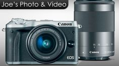 Canon EOS M6 Mirrorless Digital Camera Announced - My Thoughts & Opinion