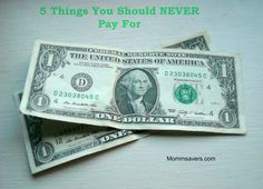 5 Things You Should NEVER Pay For