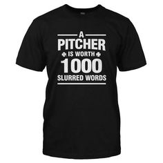 A Pitcher Is Worth 1000 Slurred Words Custom,Men's Gildan T-shirt,Custom T-shirt,Cheap T-shirt,T-shirt Print,Cheap Tees