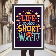 Placa decorativa life is too short to wait - StickDecor   Decoração Criativa