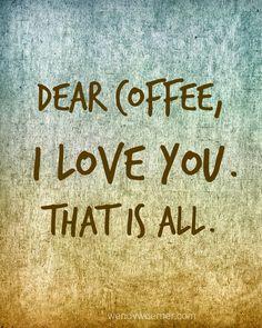 "FREE ""Dear Coffee"" Printable"