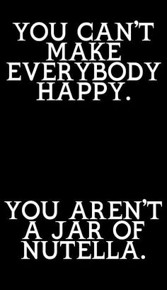 I love this. Me = Guilty of trying to make everyone happy.