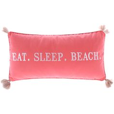 Levtex Home Coral 'Eat Sleep Beach' Pillow ($25) ❤ liked on Polyvore featuring home, bed & bath, bedding and bed pillows