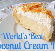 The World's Best Coconut Cream Pie Recipe Ever -- fo reals. Make a little butter cookie crust: 1 1/4 cup AP flour, one stick of butter, 1/4 cup of sugar. Mix it together with your hands, press into a pie pan and bake on 350 10-15 minutes. You're welcome.