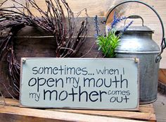 Sometimes When I Open My Mother My Mother Comes Out, Wooden Mom Sign kids wood crafts thoughts Mothers Day Signs, Signs For Mom, Mother Day Gifts, Mother Quotes, Mom Quotes, Gift Quotes, Funny Quotes, Diy Signs, Funny Signs