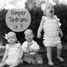 Temper Tantrums...x3 - Let's hope this is NOT the case October 20th. ;)
