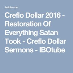 Creflo Dollar 2016 - Restoration Of Everything Satan Took - Creflo Dollar Sermons - IBOtube
