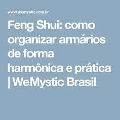 Feng Shui: como organizar armários de forma harmônica e prática | WeMystic Brasil
