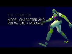 The Practice // 43 / Modeling and Rigging a Custom Character with C4d and Mixamo - YouTube