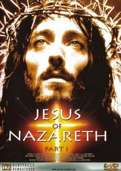 Jesus of Nazareth Part I