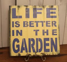 garden quotes LIFE is Better in the GARDEN Sign/Garden Art/Garden Sign/Butter Yellow and Periwinkle blue Garden Crafts, Garden Projects, Diy Signs, Wood Signs, Garden Quotes, Garden Signs, Dream Garden, Garden Fun, Garden Gate