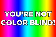Not Color Blind