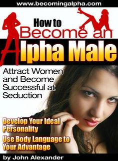 How To Turn An Alpha Male