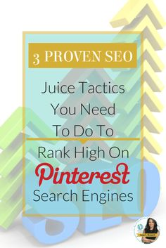 Pinterest for Business: 3 Proven SEO Juice Tactics You Need To Do To Rank High On Search Engines