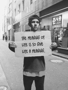 """The meaning of life is to give life meaning."" obviously not the whole thing but just the quote is good"