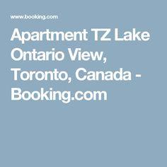 Apartment TZ Lake Ontario View, Toronto, Canada - Booking.com