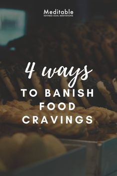 Yes, food cravings are mostly in your head! Control your thoughts, emotions, and responses, and you can resist food cravings. Meditation helps you banish food cravings by teaching you how to control your mind.