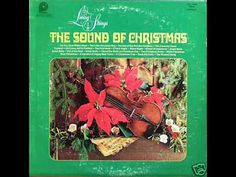 """THE SOUND OF CHRISTMAS"" BY THE LIVING STRINGS (COMPLETE ALBUM)"