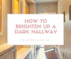 Five Ways To Update And Brighten A Dark Hallway Dark Hallway