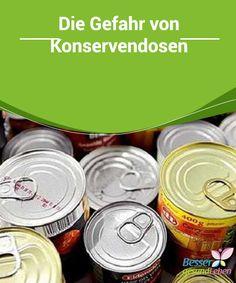 Die Gefahr von #Konservendosen   Eine große Menge an Nahrungsmitteln aus dem #Supermarkt sind in Konservendosen aufbewahrt. Einige Studien haben jedoch aufgezeigt, dass diese ein Material enthalten, das giftige und #gesundheitsgefährdende Substanzen produziert. Im folgenden Artikel erfahren Sie mehr über die #Gefahren von Lebensmitteln aus der Dose.