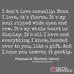 I don't love casually. When I love, it's fierce #stephaniebennetthenry …