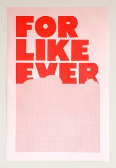 Typographic Poster: For Like Ever « Sunshine+Design