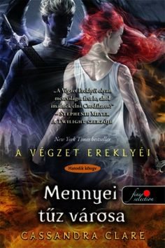 Cassandra Clare: A Mennyei Tűz Városa Mortal Instruments Books, Cassandra Clare, Entertainment Weekly, Book Recommendations, New York Times, Read More, Books To Read, About Me Blog, Fantasy