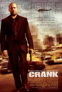 "Crank: Professional assassin Chev Chelios learns his rival has injected him with a poison that will kill him if his heart rate drops. Stars: Jason Statham, Amy Smart ""Crank"" a fast paced, clever, and cool-as-Hell adrenaline rush of a film!"