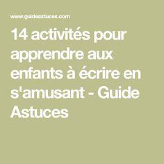 14 activités pour apprendre aux enfants à écrire en s'amusant - Guide Astuces
