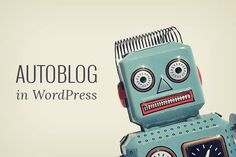 Ever wanted to automate all your blogging using WordPress? In this guide, we will show you how to create an autoblog with WordPress.