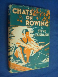 Chats On Rowing, which was published in 1934 by W. Heffer & Sons Ltd., Cambridge