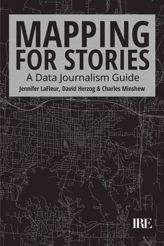 Mapping for stories: a data journalism guide David, Herzog, Cecile, Journalism, This Book, How To Apply, Culture, Map, Digital