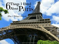 6 Things I Hated About Paris: www.randomactsofkelliness.com/2014/07/6-things-i-hated-about-paris.html