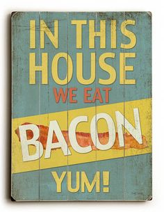 """In This House We Eat Bacon"" Vintage Wooden Sign"