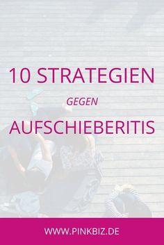 Leidest du gelegentlich an Aufschieberitis aka Prokrastination? In diesem Artikel verrate ich dir 10 Strategien, mit denen du in die Pötte kommst und endlich deine Ziele erreichst!