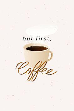 but first coffee But first coffee badge vector But First Coffee, I Love Coffee, Coffee Art, Hot Coffee, Coffee Time, Coffee Shop, Cafe Rico, Molduras Vintage, International Coffee