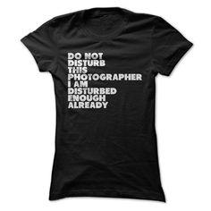 Do Not Disturb This Photographer
